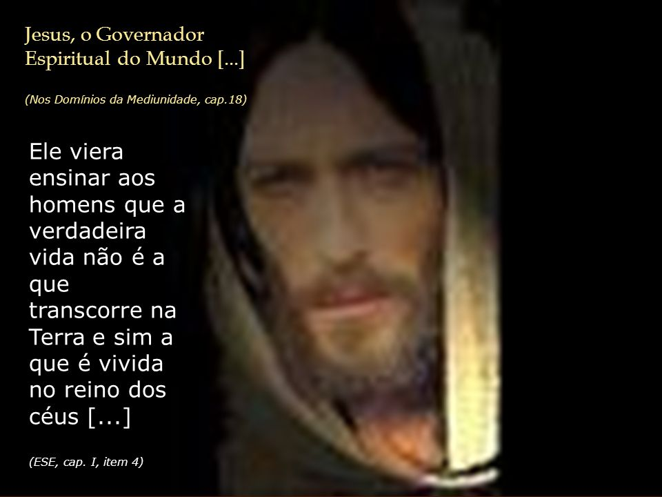 Jesus, o Governador Espiritual do Mundo [...]